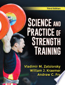 """Science and Practice of Strength Training"" by Vladimir M. Zatsiorsky, William J. Kraemer, Andrew C. Fry"
