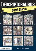 Descriptosaurus: Ghost Stories