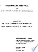 The Summary Jury Trial and Other Alternative Methods of Dispute Resolution