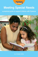 Meeting Special Needs  A practical guide to support children with Dyslexia