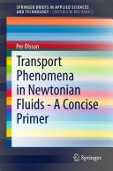 Transport Phenomena in Newtonian Fluids - A Concise Primer