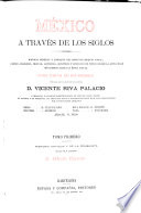 México á través de los siglos: Chavero, A. Historia antigua de la conquista. [1888
