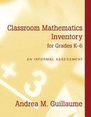 Classroom Mathematics Inventory for Grades K 6