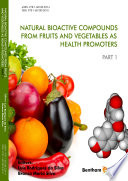 Natural Bioactive Compounds from Fruits and Vegetables as Health Promoters Part I Book
