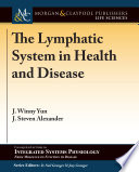 The Lymphatic System in Health and Disease