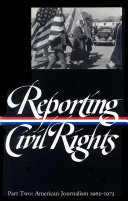 Reporting Civil Rights: American journalism, 1963-1973