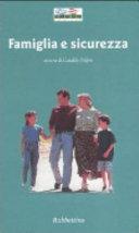Famiglia e sicurezza. Atti del convegno (Crotone, 25 settembre 2003)