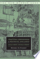 Crafting Jewishness in Medieval England