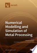 Numerical Modelling and Simulation of Metal Processing