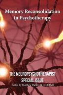 Memory Reconsolidation in Psychotherapy Book