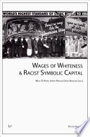 Wages Of Whiteness Racist Symbolic Capital