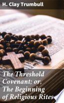 The Threshold Covenant  or  The Beginning of Religious Rites