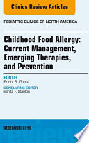 Childhood Food Allergy  Current Management  Emerging Therapies  and Prevention  An Issue of Pediatric Clinics  E Book