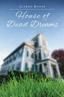 House of Dead Dreams