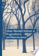 Oliver Wendell Holmes Jr Pragmatism And Neuroscience
