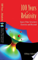100 Years Of Relativity: Space-time Structure - Einstein And Beyond