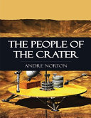Read Online The People of the Crater (Annotated) For Free