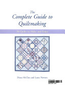 The Complete Guide to Quiltmaking Book