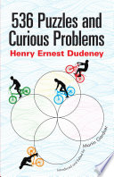 """536 Puzzles and Curious Problems"" by Henry E. Dudeney, Martin Gardner"