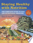 Staying Healthy with Nutrition, rev  : The Complete Guide to Diet and Nutritional Medicine