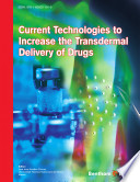 Current Technologies To Increase The Transdermal Delivery Of Drugs Book