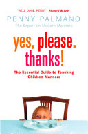 Yes, Please. Thanks!: Teaching Children of All Ages Manners, Respect and Social Skills for Life [Pdf/ePub] eBook