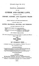 A Practical Abridgment of the Custom and Excise Laws, relative to the import, export and coasting trade of Great Britain and her Dependencies. Second edition