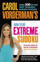 Carol Vorderman s How to Do Extreme Sudoku