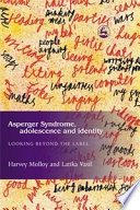Asperger Syndrome  Adolescence  and Identity