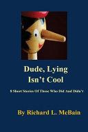Dude, Lying Isn't Cool
