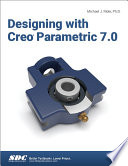 Designing with Creo Parametric 7.0