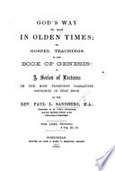 God S Way To Man In Olden Times Or Gospel Teachings Of The Book Of Genesis In A Series Of Lectures On That Book