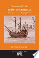 Commedia dell' Arte and the Mediterranean  : Charting Journeys and Mapping 'Others'