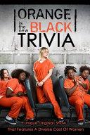 Orange is the New Black Trivia
