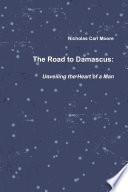 The Road To Damascus: Unveiling the Heart of a Man Pdf/ePub eBook