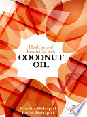 Healthy and Beautiful with Coconut Oil