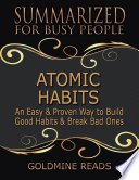 Atomic Habits   Summarized for Busy People  An Easy   Proven Way to Build Good Habits   Break Bad Ones  Based on the Book by James Clear