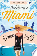 Misbehaving in Miami  Summer Flings  Book 2  Book