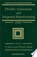 Flexible Automation and Integrated Manufacturing 1993