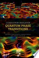 Conductor Insulator Quantum Phase Transitions