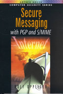 Secure Messaging with PGP and S MIME