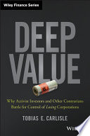 """Deep Value: Why Activist Investors and Other Contrarians Battle for Control of Losing Corporations"" by Tobias E. Carlisle"
