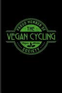 Proud Member Of The Vegan Cycling Society Vegan Athlete