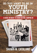 So You Want To Be In Youth Ministry