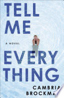 link to Tell me everything : a novel in the TCC library catalog
