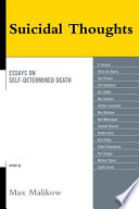 Suicidal Thoughts  : Essays on Self-Determined Death