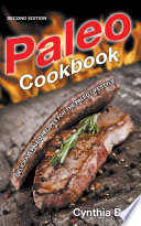 Paleo Cookbook  Second Edition   Delicious Paleo Recipes for the Paleo Lifestyle Book