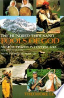 """The Hundred Thousand Fools of God: Musical Travels in Central Asia (and Queens, New York)"" by Theodore Craig Levin, Theodore Levin, Arthur R Virgin Professor of Music Theodore Levin"