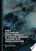 Early 21st Century Power Struggles Of Chinese Languages Teaching In Us Higher Education