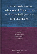 Interaction Between Judaism and Christianity in History  Religion  Art  and Literature